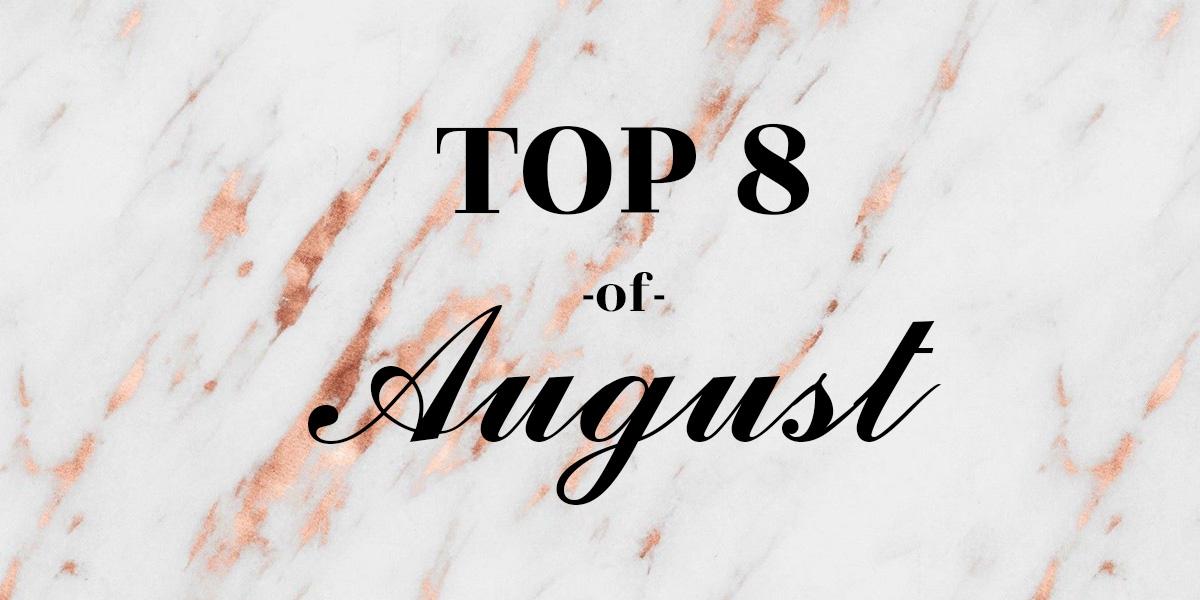 топ 8 фаворитов за август top 8 favorite products of august